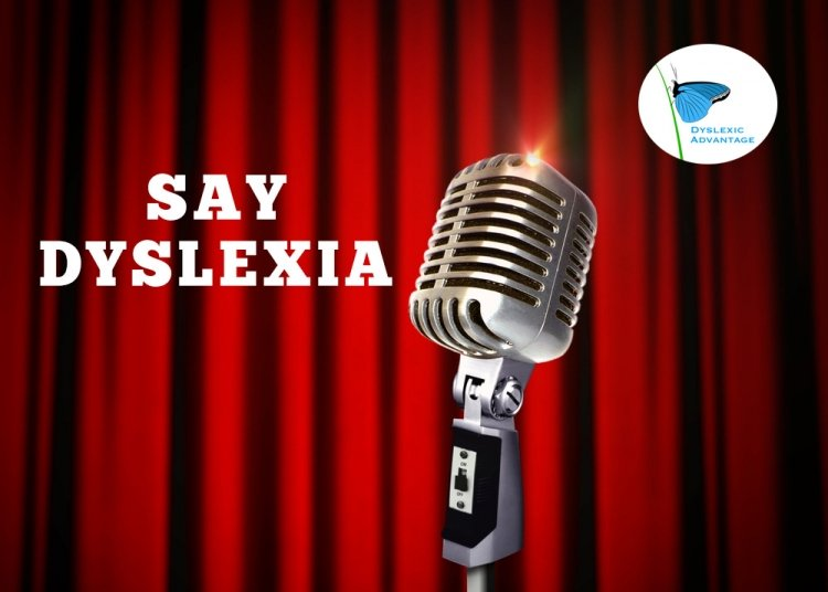Why It's Important to Say Dyslexia But Also Support Its Strengths